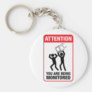 You Are Being Monitored - Office Humor Keychains