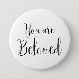 You are Beloved, Inspiring Message 7.5 Cm Round Badge