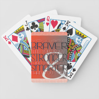 You are Braver Believe Stronger Seem Smarter Think Bicycle Playing Cards