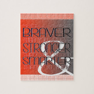 You are Braver Believe Stronger Seem Smarter Think Jigsaw Puzzle