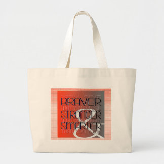 You are Braver Believe Stronger Seem Smarter Think Large Tote Bag