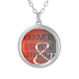 You are Braver Believe Stronger Seem Smarter Think Silver Plated Necklace