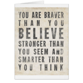 You Are Braver Than You Believe Card