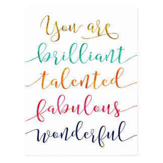 You are Brilliant, Talented, Fabulous, Wonderful Postcard
