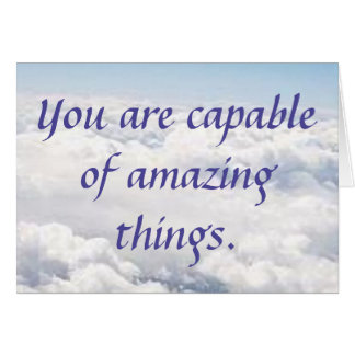 You Are Capable of Amazing Things Card