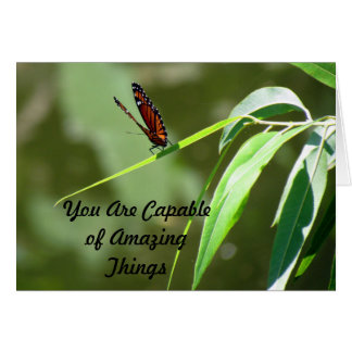 You Are Capable of Amazing Things - Monarch Card