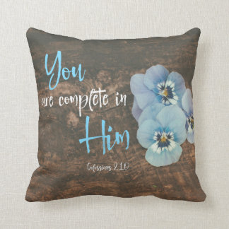 You are complete in Him Scripture Cushion