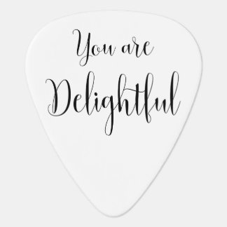 You are Delightful, Inspiring Message Guitar Pick