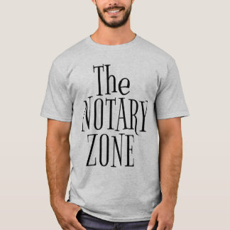 You Are Entering The Notary Zone T-Shirt