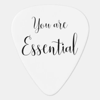 You are Essential, Inspiring Message Plectrum