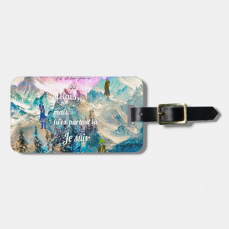 You are everywhere I am Luggage Tag