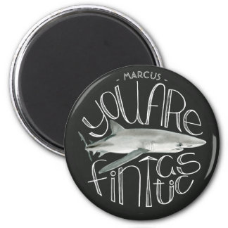 You Are Fintastic Custom Name Magnet