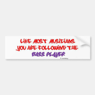 You are following the Bass Player - White Bumper Sticker