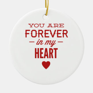You Are Forever In My Heart Ceramic Ornament