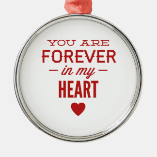 You Are Forever In My Heart Metal Ornament
