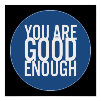 You Are Good Enough (Choose Your Own Color)