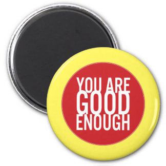 You Are Good Enough (Choose Your Own Color) 6 Cm Round Magnet