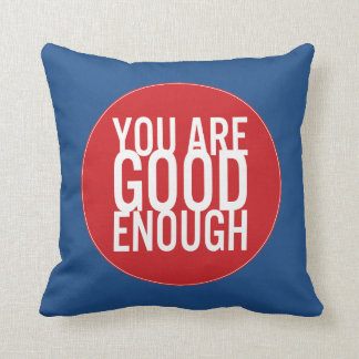 You Are Good Enough (Choose Your Own Color) Throw Cushions