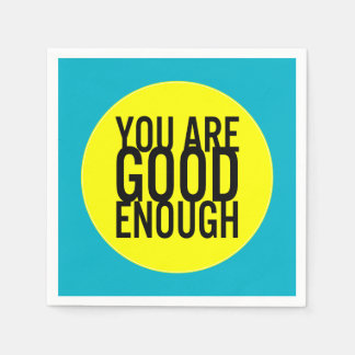 You Are Good Enough (Choose Your Own Color) Disposable Napkin