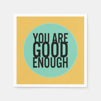 You Are Good Enough (Choose Your Own Color) Disposable Napkins