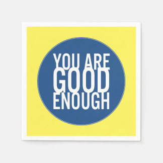 You Are Good Enough (Choose Your Own Color) Paper Napkins