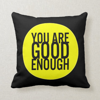 You Are Good Enough (Choose Your Own Color) Throw Cushion