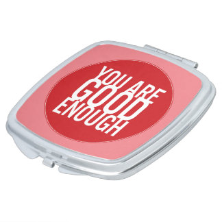 You Are Good Enough (Choose Your Own Color) Travel Mirrors