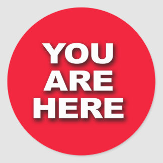 """""""YOU ARE HERE"""" CLASSIC ROUND STICKER"""