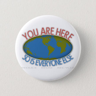 You Are Here Environmental 6 Cm Round Badge