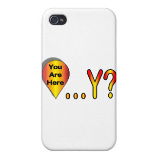 You Are Here.... Why? Covers For iPhone 4