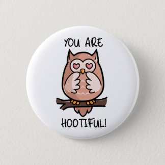 You Are Hootiful 6 Cm Round Badge
