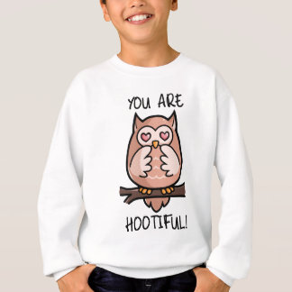 You Are Hootiful Sweatshirt