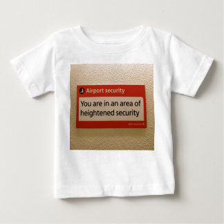 You are in an area of heightened security baby T-Shirt