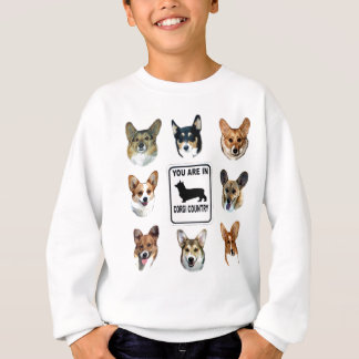 You Are In  Corgi Country Sweatshirt