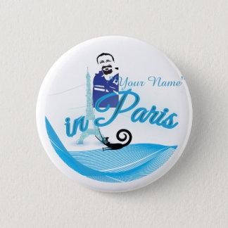 You are in Paris 6 Cm Round Badge