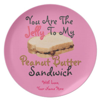 You Are Jelly To My Peanut Butter Sandwich Love Plate