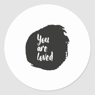 """You Are Loved"" Limited Edition Round Sticker"