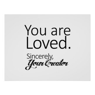 """You are Loved, Sincerely...""  51x40 Poster"