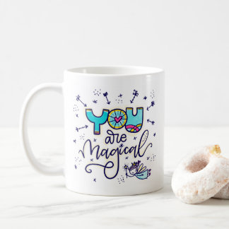 You are Magical, hand lettered and illustrated Coffee Mug
