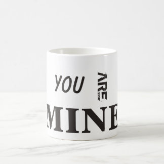 You are Mine coffee mug