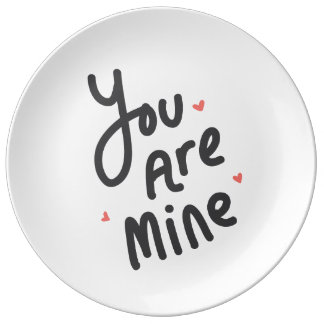 You Are Mine Porcelain Plate