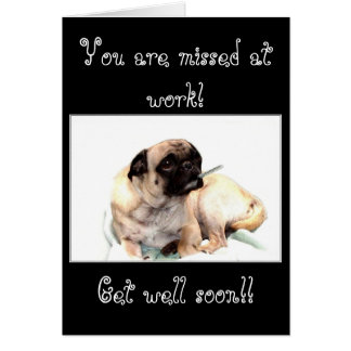 You are missed at work pug greeting card