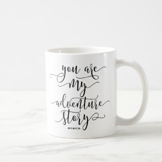 You Are My Adventure Quote Modern Calligraphy Coffee Mug