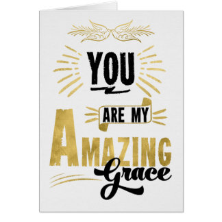 You Are My Amazing Grace Typography Faux Gold Foil Card