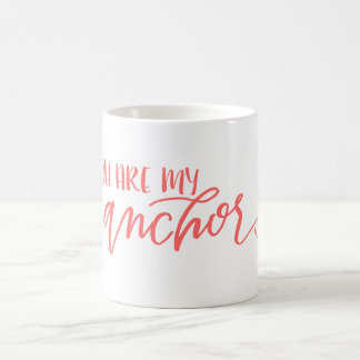 You Are My Anchor | Coral Mug