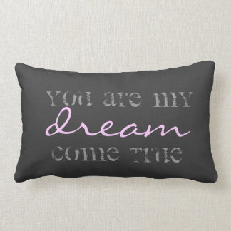 you are my dream come true pillow
