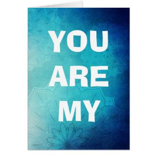You are my Everything Turquoise Mandala Card