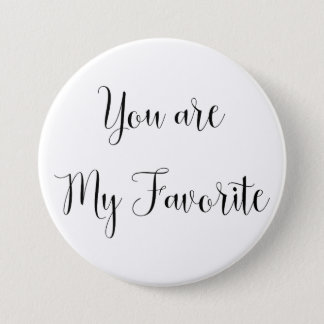 You are My Favorite: Fun, Cheeky Message 7.5 Cm Round Badge