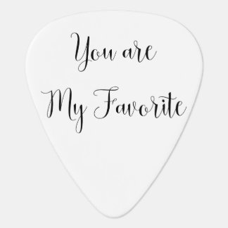 You are My Favorite: Fun, Cheeky Message Guitar Pick