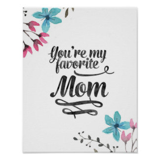 You are my Favorite Mom Poster